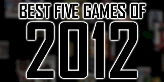 Best 5 games of 2012